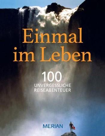 Buchempfehlung: Einmal im Leben - 100 Unvergessliche Reiseabenteuer