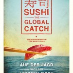 Die große Thunfischjagd - Sushi The Global Catch